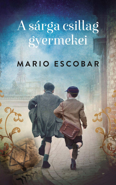 Mario Escobar: A sárga csillag gyermekei (Kossuth, 2020)