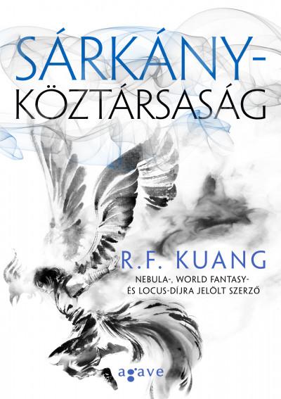 R. F. Kuang: Sárkányköztársaság (Agave Könyvek, 2020)