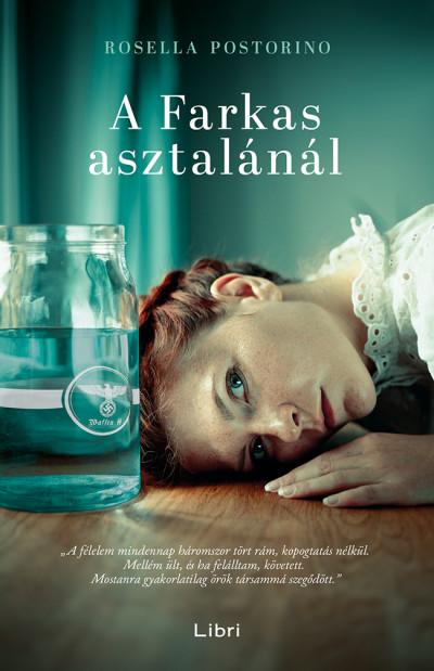 Rosella Postorino: A Farkas asztalánál (Libri, 2020)