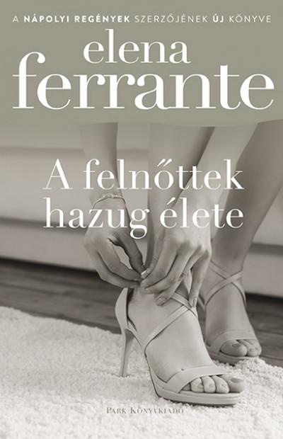 Elena Ferrante: A felnőttek hazug élete (Park, 2020)