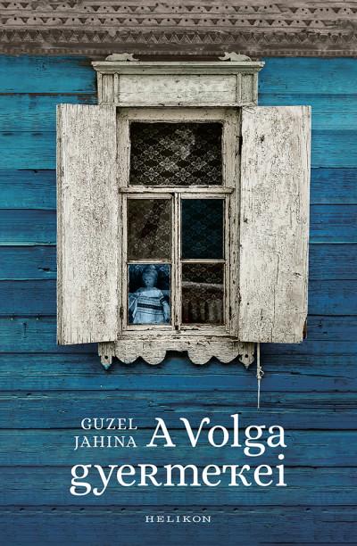 Guzel Jahina: A Volga gyermekei (Helikon, 2020)