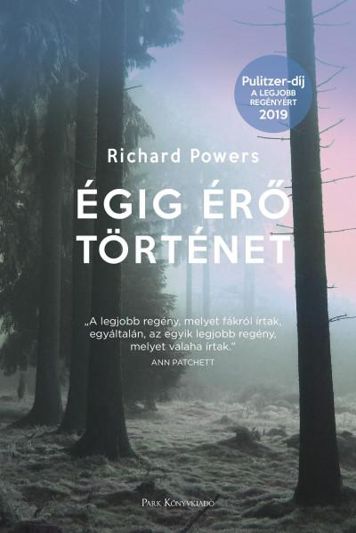 Richard Powers: Égig érő történet (Park, 2020)