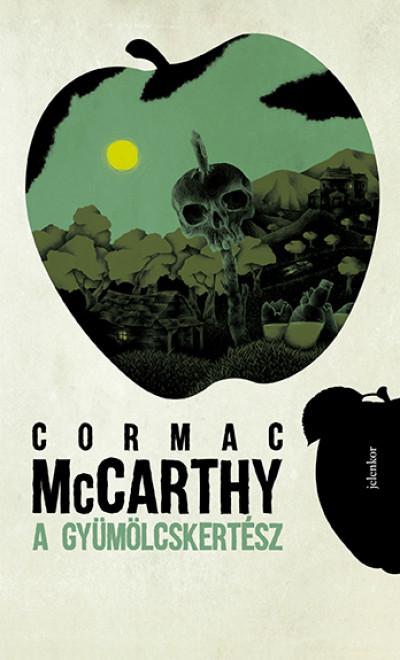 Cormac McCarthy: A gyümölcskertész (Jelenkor, 2020)