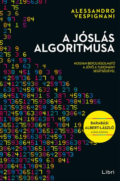Alessandro Vespignani: A jóslás algoritmusa (Libri, 2020)