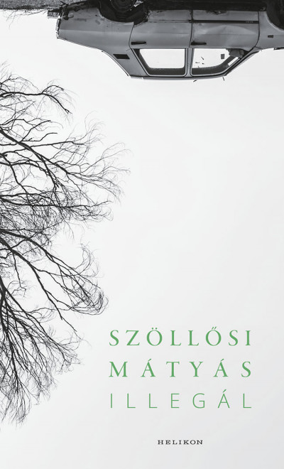 Szöllősi Mátyás: Illegál (Helikon, 2020)