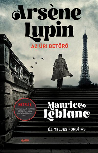 Maurice Leblanc: Arséne Lupin, az úri betörő (GABO, 2021)
