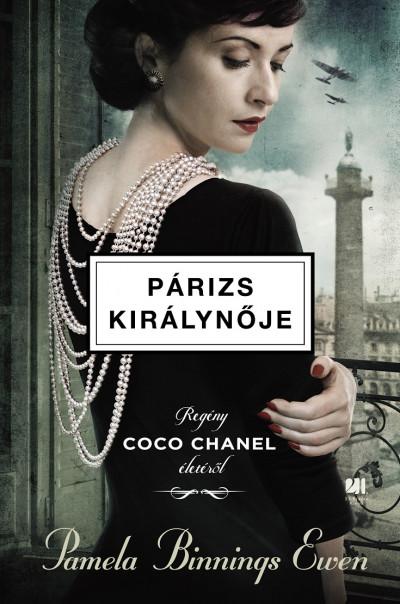 Pamela Binnings Ewen: Párizs királynője (21. Század Kiadó, 2021)