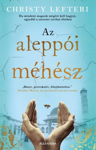 Christy Lefteri: Az aleppói méhész (Alexandra Kiadó, 2021)